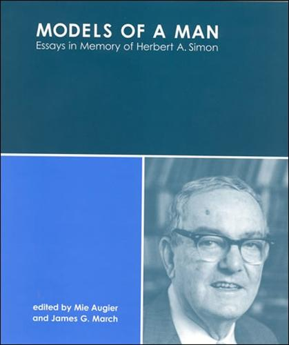 Models of a Man: Essays in Memory of Herbert A. Simon - The MIT Press (Hardback)