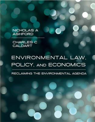 Environmental Law, Policy, and Economics: Reclaiming the Environmental Agenda - The MIT Press (Hardback)