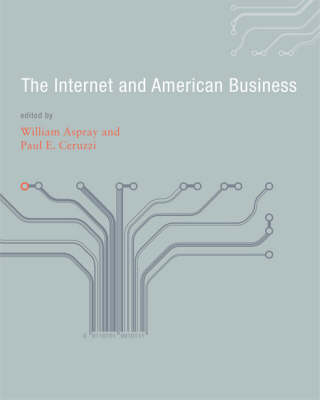 The Internet and American Business - History of Computing (Hardback)