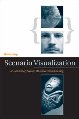 Scenario Visualization: An Evolutionary Account of Creative Problem Solving - A Bradford Book (Hardback)