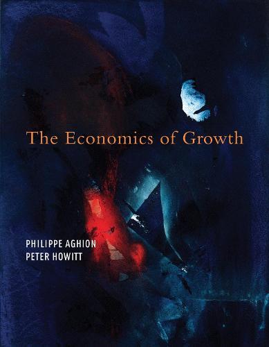 The Economics of Growth - The MIT Press (Hardback)