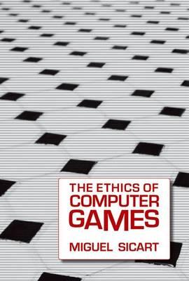 The Ethics of Computer Games (Hardback)