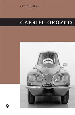 Gabriel Orozco: Volume 9 - October Files (Hardback)