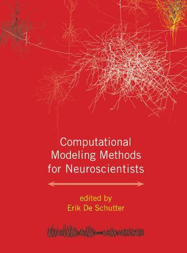 Computational Modeling Methods for Neuroscientists - Computational Neuroscience Series (Hardback)