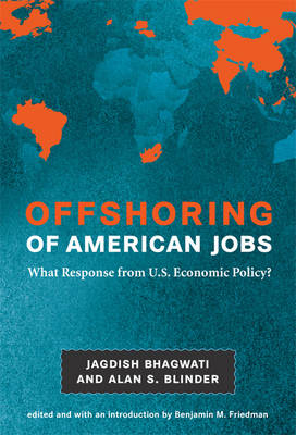 Offshoring of American Jobs: What Response from U.S. Economic Policy? - Alvin Hansen Symposium on Public Policy at Harvard University (Hardback)