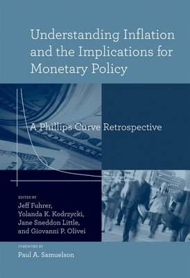 Understanding Inflation and the Implications for Monetary Policy: A Phillips Curve Retrospective - The MIT Press (Hardback)