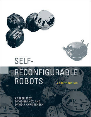 Self-Reconfigurable Robots: An Introduction - Intelligent Robotics and Autonomous Agents series (Hardback)