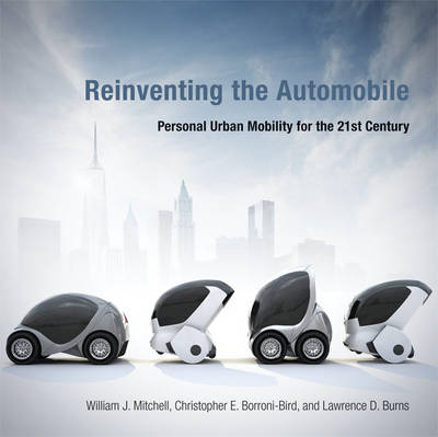 Reinventing the Automobile: Personal Urban Mobility for the 21st Century - The MIT Press (Hardback)