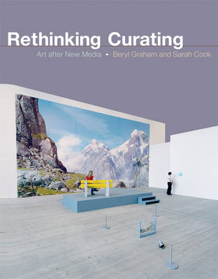 Rethinking Curating: Art after New Media - Leonardo Book Series (Hardback)