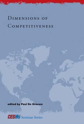 Dimensions of Competitiveness - CESifo Seminar Series (Hardback)