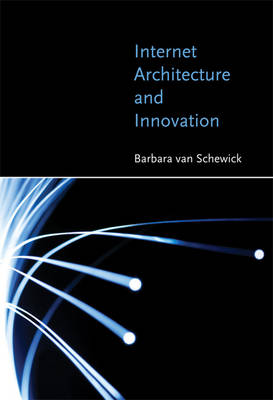 Internet Architecture and Innovation - MIT Press (Hardback)