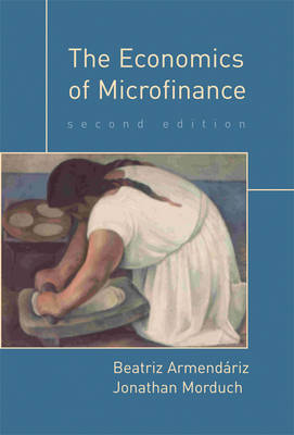 The Economics of Microfinance - The MIT Press (Hardback)