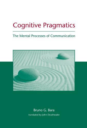 Cognitive Pragmatics: The Mental Processes of Communication - A Bradford Book (Hardback)