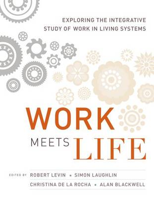 Work Meets Life: Exploring the Integrative Study of Work in Living Systems - The MIT Press (Hardback)