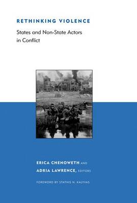 Rethinking Violence: States and Non-State Actors in Conflict - Belfer Center Studies in International Security (Hardback)