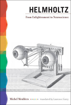 Helmholtz: From Enlightenment to Neuroscience (Hardback)