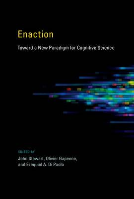 Enaction: Toward a New Paradigm for Cognitive Science - A Bradford Book (Hardback)