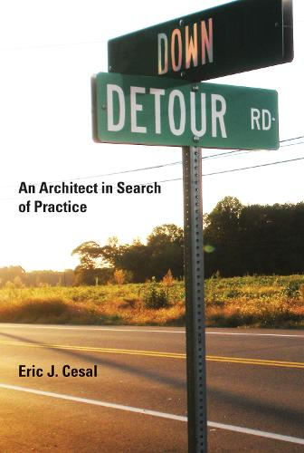 Down Detour Road: An Architect in Search of Practice - The MIT Press (Paperback)