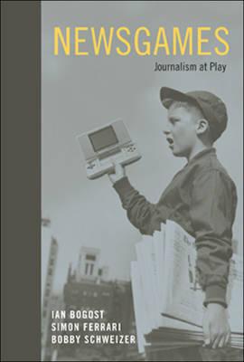 Newsgames: Journalism at Play - The MIT Press (Hardback)