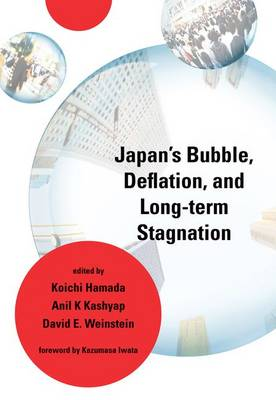Japan's Bubble, Deflation, and Long-term Stagnation - The MIT Press (Hardback)