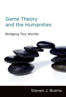 Game Theory and the Humanities: Bridging Two Worlds - The MIT Press (Hardback)