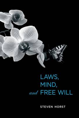 Laws, Mind, and Free Will - Life and Mind: Philosophical Issues in Biology and Psychology (Hardback)