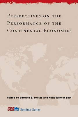 Perspectives on the Performance of the Continental Economies - CESifo Seminar Series (Hardback)