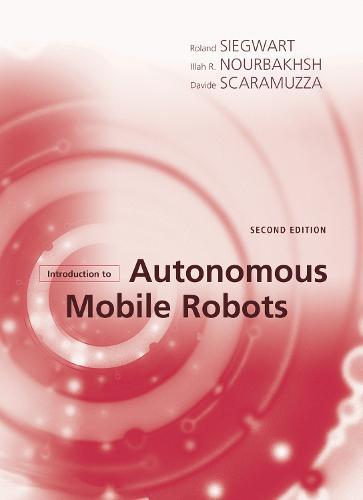 Introduction to Autonomous Mobile Robots - Intelligent Robotics and Autonomous Agents series (Hardback)