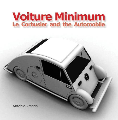 Voiture Minimum: Le Corbusier and the Automobile - The MIT Press (Hardback)