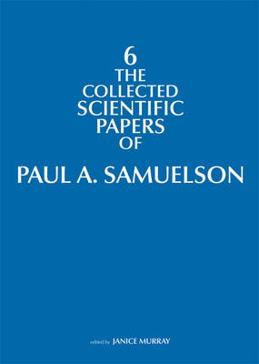 The Collected Scientific Papers of Paul Samuelson: Volume 6 - MIT Press (Hardback)