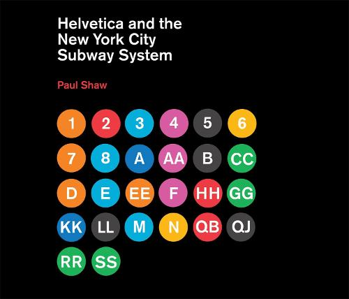 Helvetica and the New York City Subway System: The True (Maybe) Story - The MIT Press (Hardback)