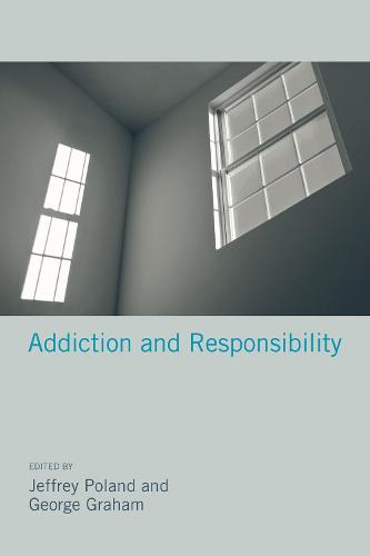 Addiction and Responsibility - Philosophical Psychopathology (Hardback)