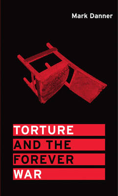 Torture and the Forever War - Boston Review Books (Hardback)