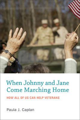 When Johnny and Jane Come Marching Home: How All of Us Can Help Veterans - The MIT Press (Hardback)