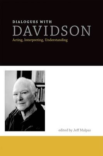 Dialogues with Davidson: Acting, Interpreting, Understanding - The MIT Press (Hardback)