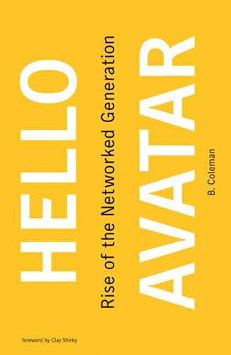 Hello Avatar: Rise of the Networked Generation - The MIT Press (Hardback)