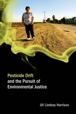Pesticide Drift and the Pursuit of Environmental Justice - Food, Health, and the Environment (Hardback)