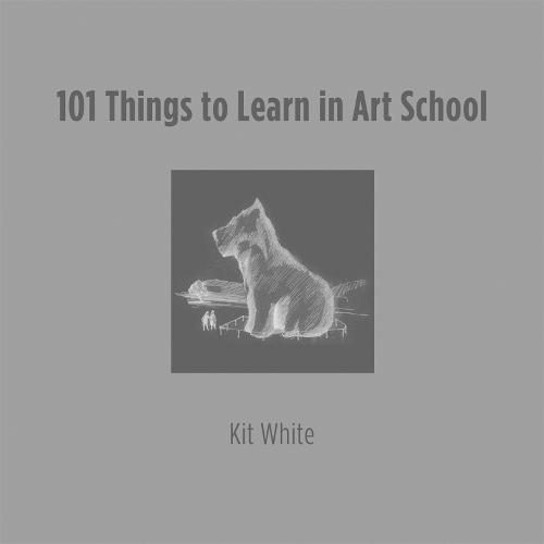 101 Things to Learn in Art School - The MIT Press (Hardback)