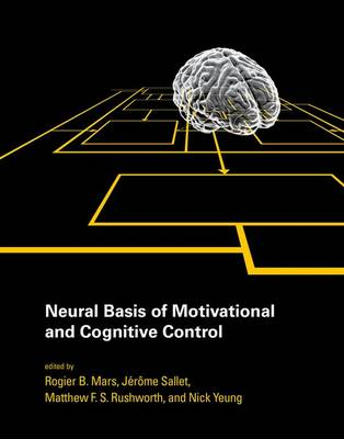 Neural Basis of Motivational and Cognitive Control - The MIT Press (Hardback)