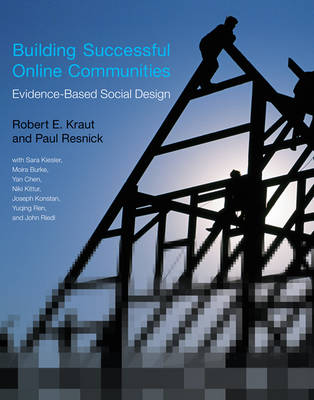 Building Successful Online Communities: Evidence-Based Social Design - The MIT Press (Hardback)