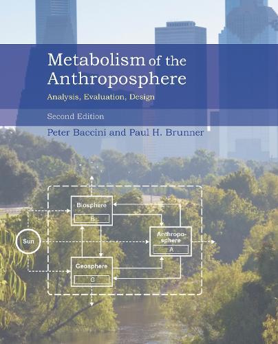 Metabolism of the Anthroposphere: Analysis, Evaluation, Design - The MIT Press (Hardback)