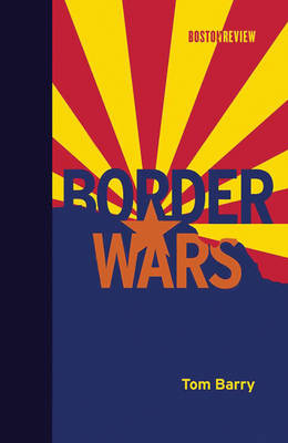Border Wars - Boston Review Books (Hardback)