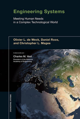 Engineering Systems: Meeting Human Needs in a Complex Technological World - Engineering Systems (Hardback)