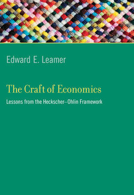 The Craft of Economics: Lessons from the Heckscher-Ohlin Framework - Ohlin Lectures (Hardback)