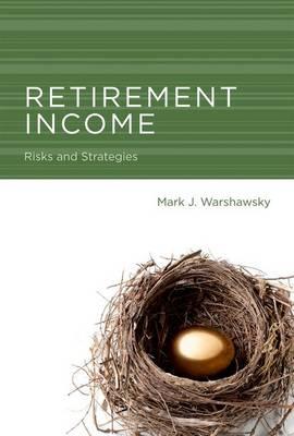 Retirement Income: Risks and Strategies - The MIT Press (Hardback)