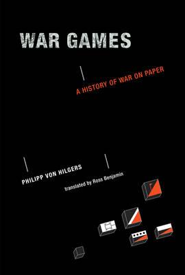 War Games: A History of War on Paper - The MIT Press (Hardback)