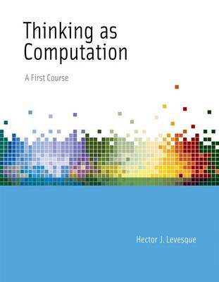 Thinking as Computation: A First Course - MIT Press (Hardback)