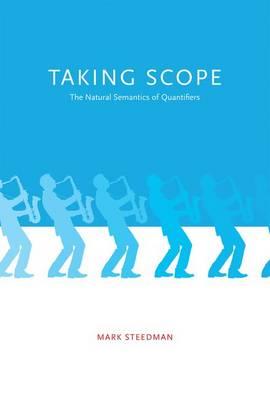 Taking Scope: The Natural Semantics of Quantifiers - The MIT Press (Hardback)