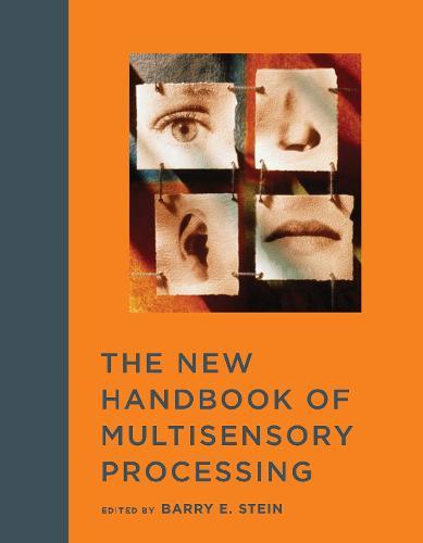 The New Handbook of Multisensory Processing - The MIT Press (Hardback)