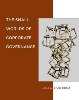 The Small Worlds of Corporate Governance - The MIT Press (Hardback)
